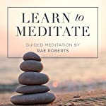 Learn to Meditate | Rae Roberts