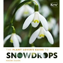The Plant Lover's Guide to Snowdrops: 101 Easy-to-Find Wild Edibles from Alaska Blueberries to Wild Filberts