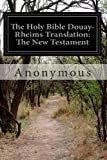 The Holy Bible Douay-Rheims Translation: the New Testament, Anonymous, 1499717989