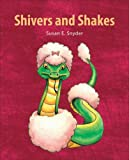 Shivers and Shakes, Susan E. Snyder, 0976716356