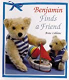 Benjamin Finds a Friend, Anne LeBlanc and Sterling Publishing Company Staff, 080691923X