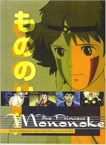 The Princess Mononoke The Art And Making Of Japan S Most Popular