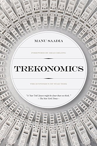 Trekonomics The Economics Of Star Trek