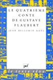 img - for Le quatrie me conte de Gustave Flaubert (Le Texte re ve) (French Edition) book / textbook / text book