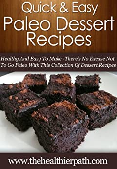 Paleo Dessert Recipes Healthy And Easy To Make There 39 S No