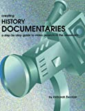 img - for Creating History Documentaries: A Step-by-Step Guide to Video Projects in the Classroom by Escobar Deborah (2001-01-01) Paperback book / textbook / text book