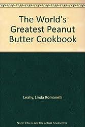 The World's Greatest Peanut Butter Cookbook