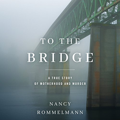 Which are the best to the bridge nancy rommelmann available in 2020?