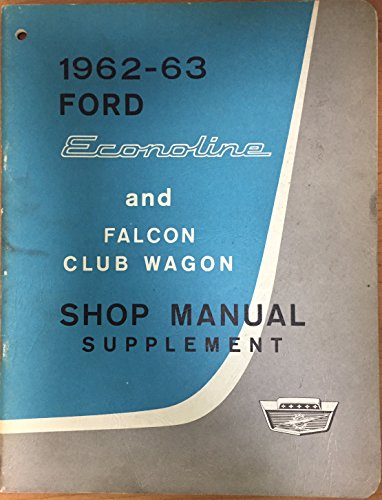 (1962-63 Ford Econoline and Falcon Club Wagon Shop Manual Supplement - 1st print.)
