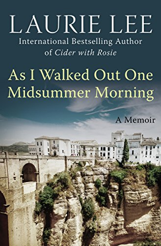 As I Walked Out One Midsummer Morning: A Memoir (The Autobiographical Trilogy Book 2) cover