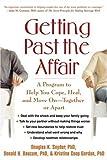 Getting Past the Affair, Douglas K. Snyder and Donald H. Baucom, 1593853572