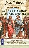Le Livre de la sagesse et des vertus retrouvées par Guitton