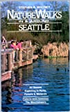 Nature Walks in and Around Seattle, Stephen R. Whitney, 0898861284