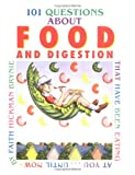 101 Questions about Food and Digestion That Have Been Eating at You until Now, Faith Hickman Brynie, 0761323090