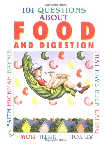 Download 101 Questions About Food and Digestion: That Have Been Eating at You¿Until Now PDF