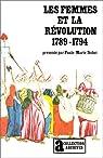 Les Femmes et la Révolution: (1789-1794) par Duhet