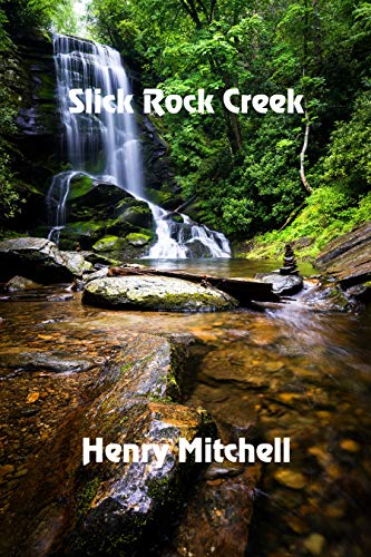 Slick Rock Creek by [Mitchell, Henry]