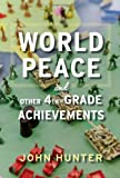 By John Hunter - World Peace and Other 4th-Grade Achievements (3.3.2013)