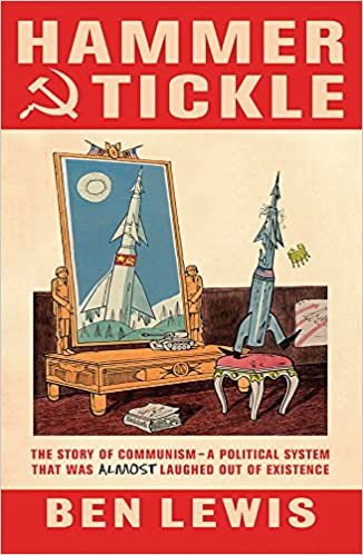 Hammer And Tickle: A History Of Communism Told Through Communist Jokes: Amazon.es: Ben Lewis: Libros en idiomas extranjeros