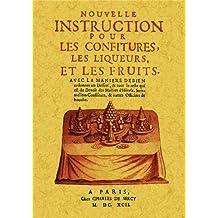 Nouvelle instruction pour les confitures, les liqueurs et les fruits