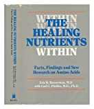 The Healing Nutrients Within, Carl C. Pfeiffer and Eric R. Braverman, 087983384X