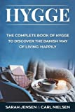 Hygge: The Complete Book of Hygge To Discover The