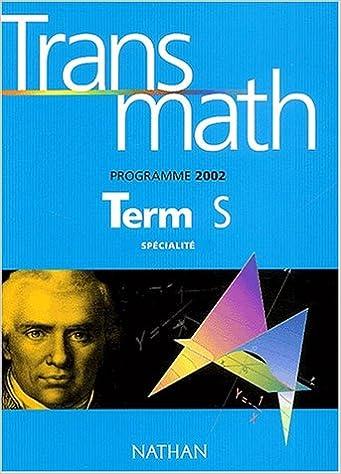 Livres Transmath Term S Spécialité. Programme 2002 pdf