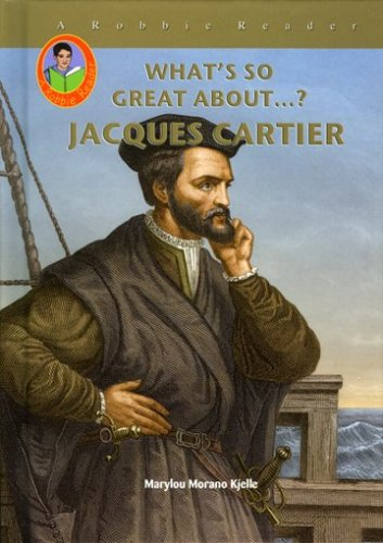 Jacques Cartier  Robbie Readers   Whats So Great About