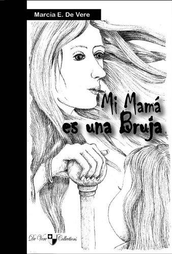 Mi Mamá es una Bruja (Spanish Edition)