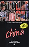 Culture Shock! China, Kevin Sinclair and Iris Wong Po-Yee, 1558686150