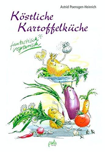 Köstliche Kartoffelküche. Fantastisch vegetarisch