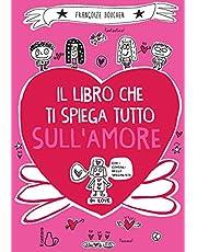 Il libro che ti spiega tutto sull'amore