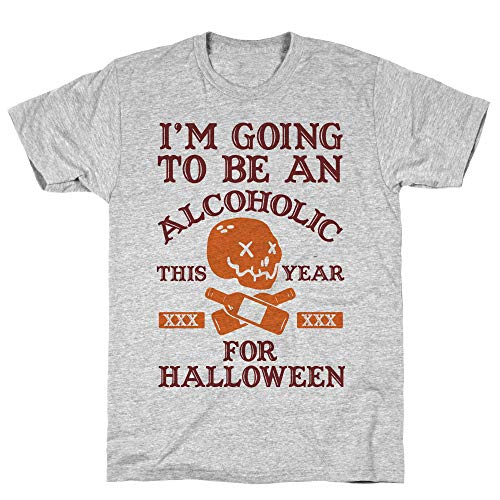 LookHUMAN I'm Going to Be an Alcoholic This Year for Halloween Small Athletic Gray Men's Cotton Tee ()