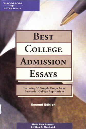 Best College Admission Essays (Featuring 50 Sample Essays from Successful College Applications) (Featuring 50 Sample Essays from Successful College Applications)