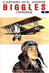 Biggles - L'Intégrale, tome 2 par William Earl Johns
