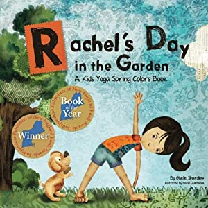 Rachel's Day in the Garden: A Kids Yoga Spring Colors Book (Kids Yoga Stories)