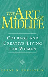 The Art of Midlife: Courage and Creative Living for Women