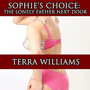 Sophie's Choice: The Lonely Father Next Door Audiobook