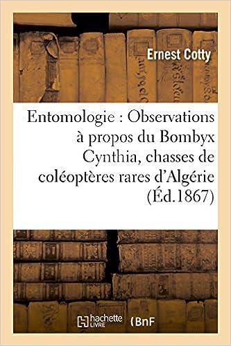 Livre gratuits Entomologie : Observations à propos du Bombyx Cynthia relation de quelques chasses de coléoptères pdf ebook