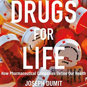 Drugs for Life: How Pharmaceutical Companies Define Our Health Audiobook