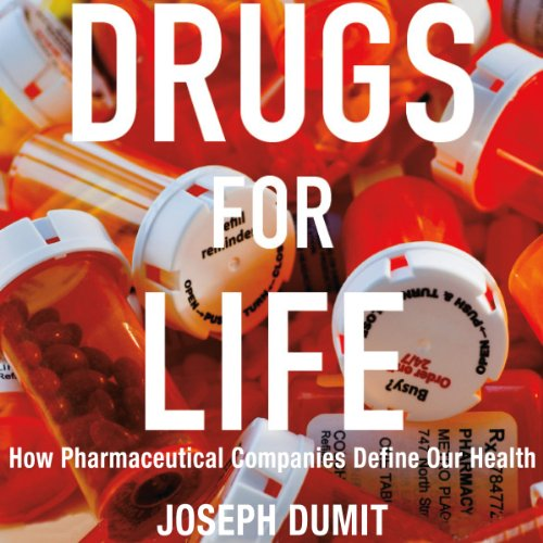 Drugs for Life: How Pharmaceutical Companies Define Our Health: Experimental Futures