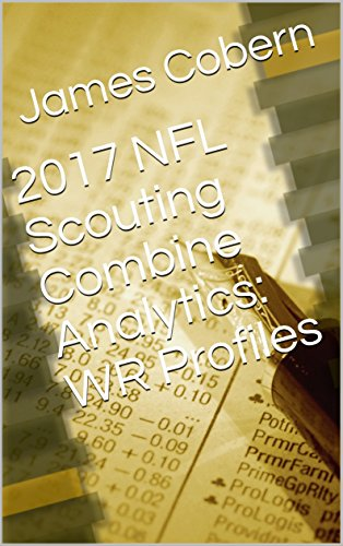 2017 NFL Scouting Combine Analytics: WR Profiles