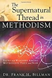 The Supernatural Thread in Methodism: Signs and Wonders Among Methodists Then and Now by Frank Billman (2013-08-06)