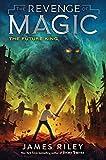 The Future King (3) (The Revenge of Magic)