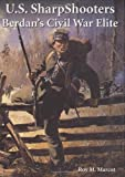 U. S. Sharpshooters, Roy M. Marcot, 0811702715
