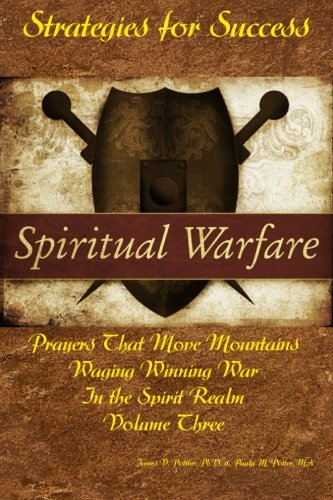 Strategies for Success: Prayers That Move Mountains (Waging Winning War in the Spirit Realm) (Volume 3)