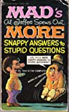 More Mad Snappy Answers to Stupid Questions, Al Jaffee, 0451062922
