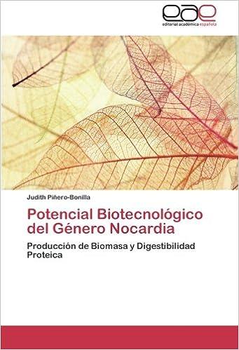 Book PotencialBiotecnológico del Género Nocardia: Producción de Biomasa y Digestibilidad Proteica (Spanish Edition)