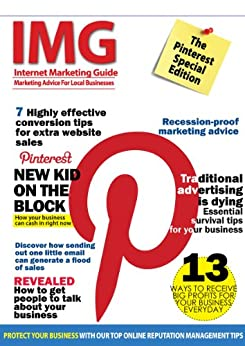 Internet Marketing Guide Magazine - Issue 4 (IMG Issue 4) by [Wilkins, Mark]