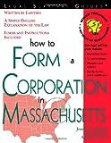 How to Form a Corporation in Massachusetts, Joseph P. DiBlasi and Mark Warda, 1572481153